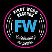 FW is 10: Celebrating 10 Years of First Word Records by Various Artists