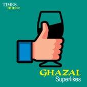 Ghazal Superlikes by Various Artists