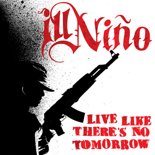 Live Like There's No Tomorrow by Ill Nino