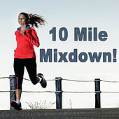 10 Mile Mixdown! by Various Artists