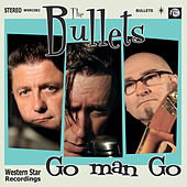 Go Man Go by The Bullets