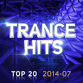 Trance Hits Top 20 - 2014-07 by Various Artists