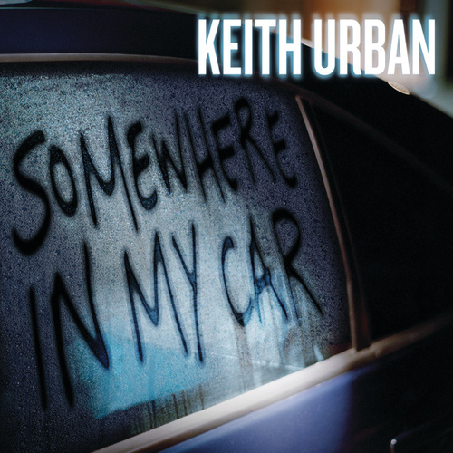 Somewhere In My Car by Keith Urban