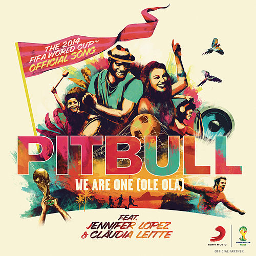 We Are One (Ole Ola) [The Official 2014 FIFA World Cup Song] by Pitbull