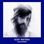 Unlearned by Scott Matthew