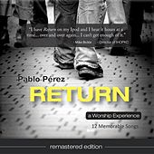 Return (Remastered Edition) by Pablo Perez