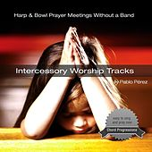 Intercessory Worship Tracks by Pablo Perez