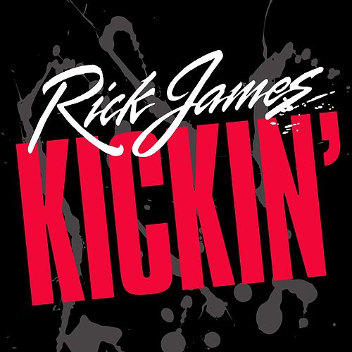 Kickin' by Rick James