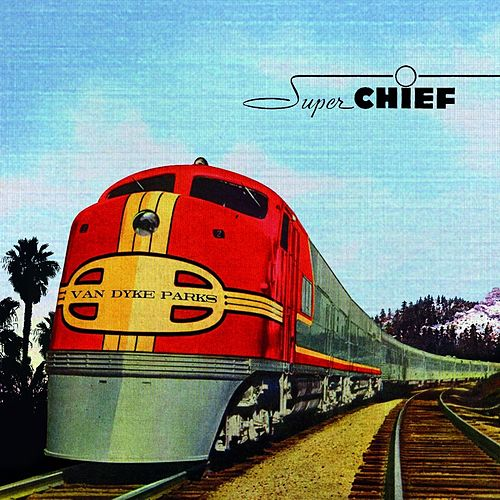 Super Chief: Music for the Silver Screen by Van Dyke Parks