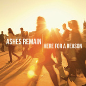 Here for a Reason by Ashes Remain