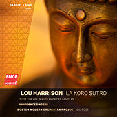 Lou Harrison: La Koro Sutro by Various Artists