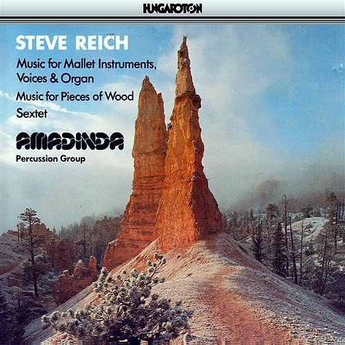 Reich: Music for Mallet Instruments, Voices and Organ / Music for Pieces of Wood / Sextet by Various Artists