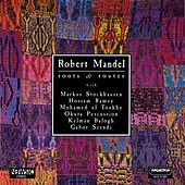 Mandel: Roots and Routes / Newsic / Send A Little Sand / Guembri / David Street by Various Artists