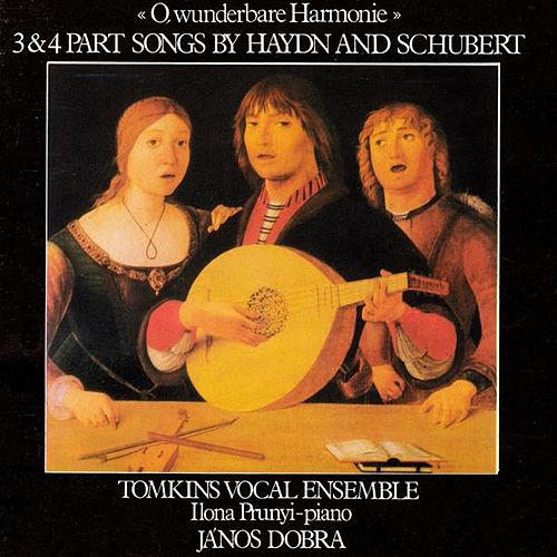 Haydn / Schubert: 3 and 4 Part Songs. by Ilona Prunyi