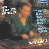 Scarlatti / Chiesa / Bach / Paganini / Debussy / Lendvay: Works and Arrangements for Cimbalom by Various Artists