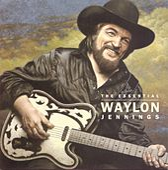 The Essential Waylon Jennings by Waylon Jennings