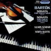 Bartok: Sonata for Solo Violin / Violin Sonata in E Minor by Vilmos Szabadi