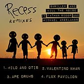 Recess Remixes by Skrillex
