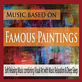Music Based On Famous Paintings: Soft Relaxing Music Combining Visual Art With Music Relaxation & Deep Sleep by Robbins Island Music Group