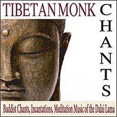 Tibetan Monk Chants: Buddist Chants, Incantations, Meditation Music of the Dalai Lama by Robbins Island Music Group