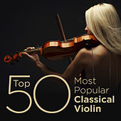 Top 50 Most Popular Classical Violin by Various Artists