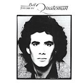 Just Like You (Remastered With Bonus Tracks) by Bill Quateman