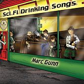 Sci Fi Drinking Songs by Marc Gunn
