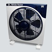 Electric Fan (Ambient Background Sounds for Better Sleep, Baby, Relaxation and Noise Masking) by Dr. White Noise