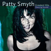 Patty Smyth's Greatest Hits Featuring Scandal by Patty Smyth