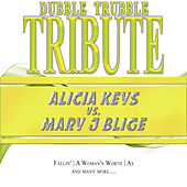 A Tribute To - Alicia Keys vs. Mary J Blige by Dubble Trubble