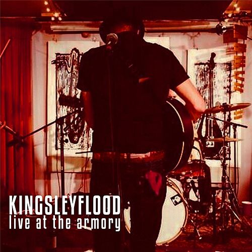 Live At the Armory by Kingsley Flood