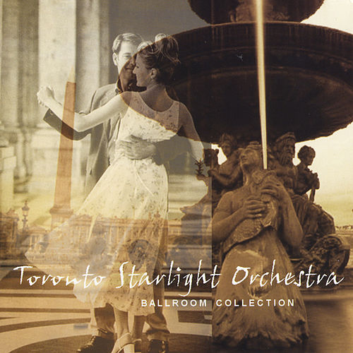 Ballroom Collection by Toronto Starlight Orchestra