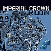 Imperial Crown Riddim by Various Artists