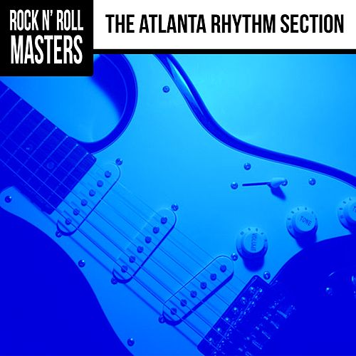 Rock n'  Roll Masters: The Atlanta Rhythm Section by Atlanta Rhythm Section