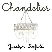 Chandelier (Sia Covers) by Jocelyn Scofield