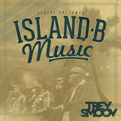 Island B Music by Trey Smoov
