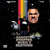 Gangsta Stripper Music 2 by BeatKing