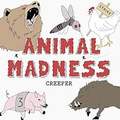 Animal Madness by Creeper
