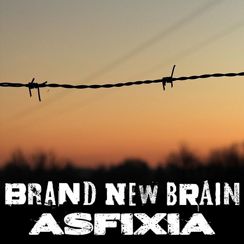 Asfixia by Brand New Brain