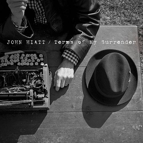 Terms Of My Surrender by John Hiatt