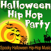 Halloween Hip Hop Party (Spooky Halloween Hip-Hop Music) by Halloween Music Unlimited