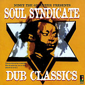 Soul Syndicate: Dub Classics by Niney the Observer
