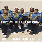 Ultimate Collection: Ladysmith Black Mambazo by Ladysmith Black Mambazo