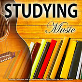 Studying Music: Relaxing Guitar and New Age Music to Study by Study Music and Meditation Music by Studying Music