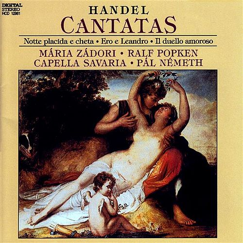Handel: Cantatas (Hwv 82, 142 and 150) by Maria Zadori