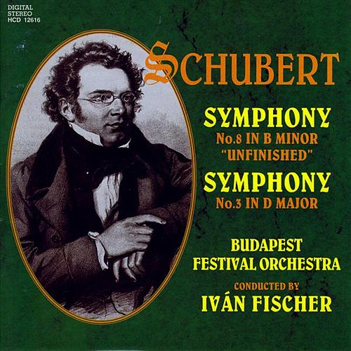 Schubert: Symphonies Nos. 3 and 8, 'Unfinished' by Budapest Festival Orchestra