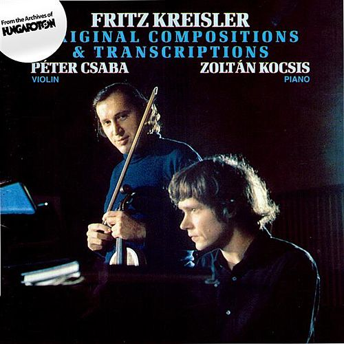Kreisler: Original Compositions and Transcriptions by Peter Csaba