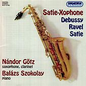 Debussy / Satie / Ravel: Transcriptions for Saxophone, Clarinet and Piano by Nandor Gotz