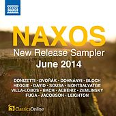 Naxos June 2014 New Release Sampler by Various Artists