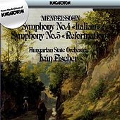 Mendelssohn: Symphonies Nos. 4 and 5 by Hungarian State Orchestra